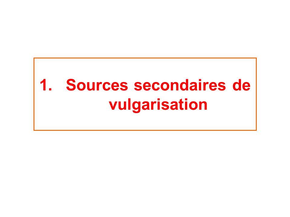 1.Sources secondaires de vulgarisation
