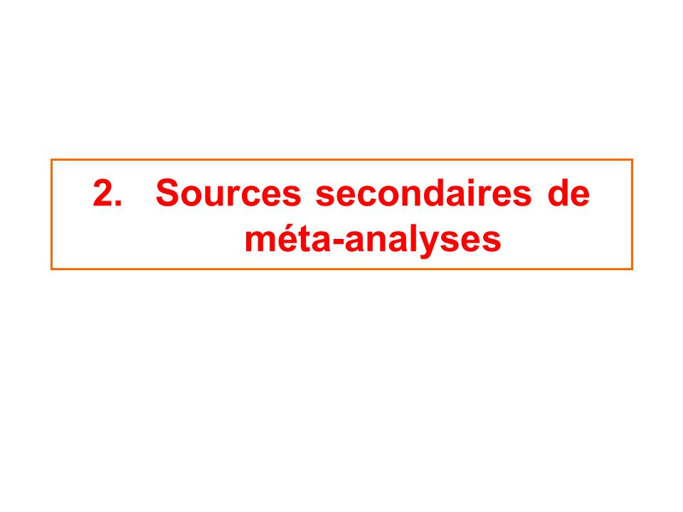 2.Sources secondaires de méta-analyses