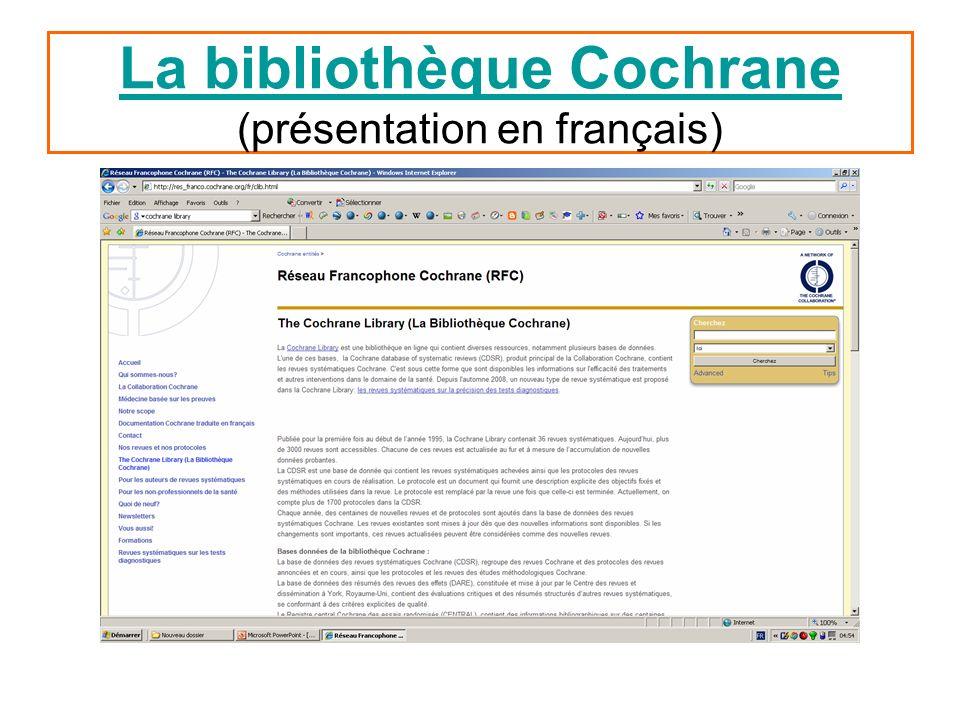 La bibliothèque Cochrane La bibliothèque Cochrane (présentation en français)
