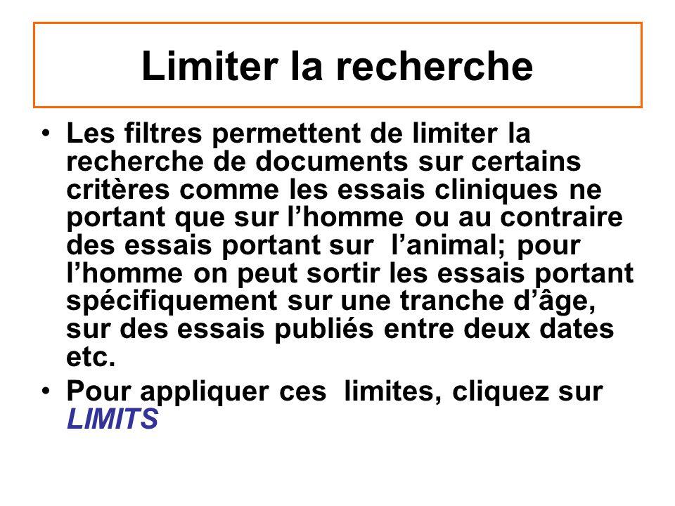 Limiter la recherche Les filtres permettent de limiter la recherche de documents sur certains critères comme les essais cliniques ne portant que sur l