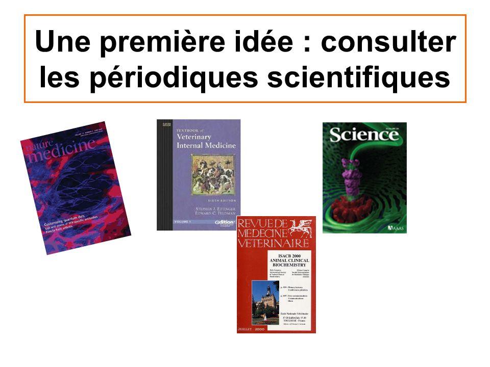 Une première idée : consulter les périodiques scientifiques