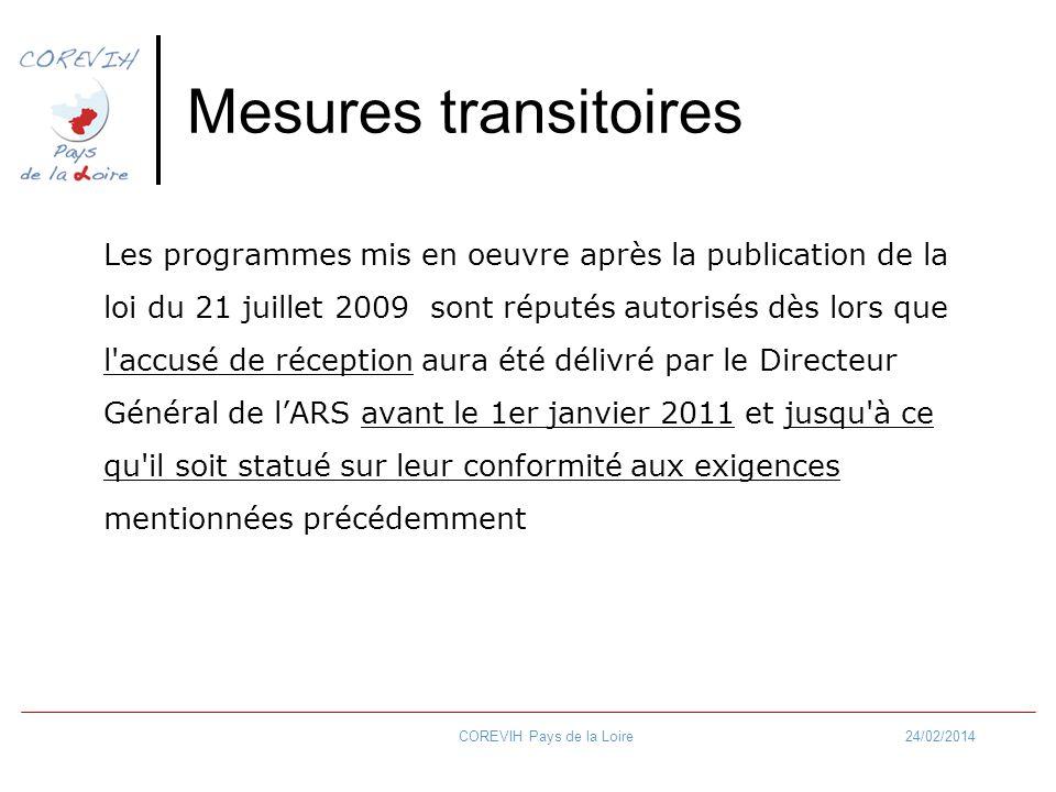 24/02/2014COREVIH Pays de la Loire Mesures transitoires Les programmes mis en oeuvre après la publication de la loi du 21 juillet 2009 sont réputés au