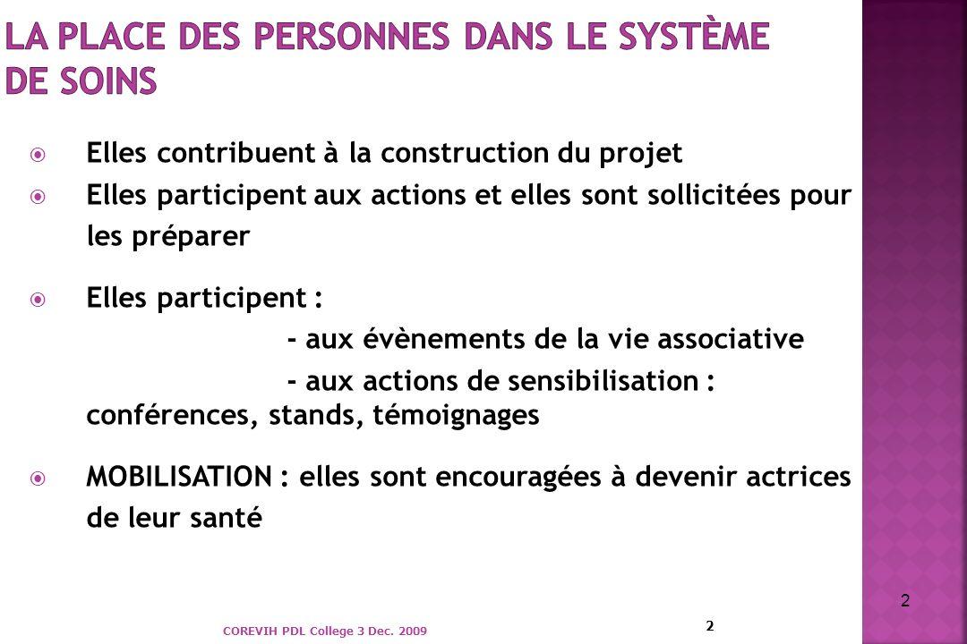 2 Elles contribuent à la construction du projet Elles participent aux actions et elles sont sollicitées pour les préparer Elles participent : - aux év
