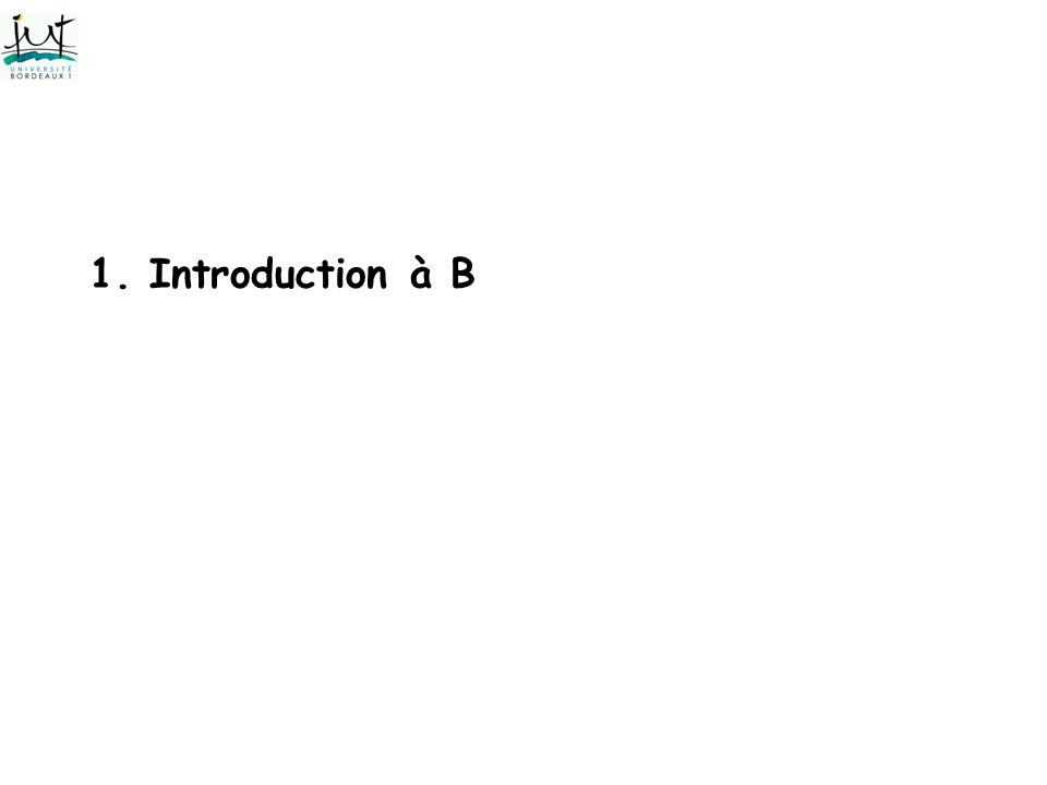 1. Introduction à B