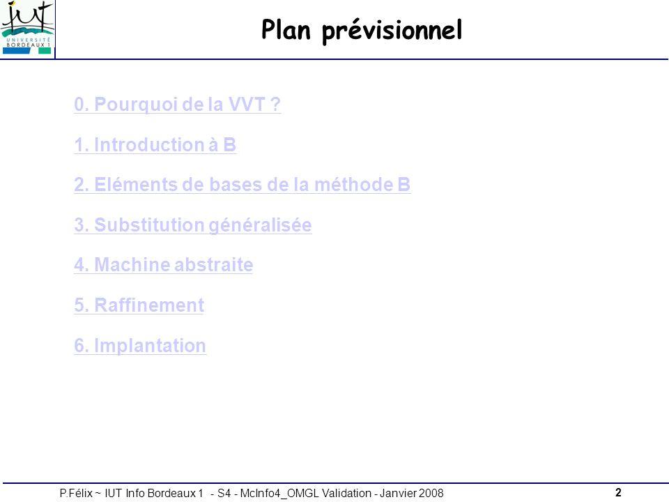 2P.Félix ~ IUT Info Bordeaux 1 - S4 - McInfo4_OMGL Validation - Janvier 2008 Plan prévisionnel 0.