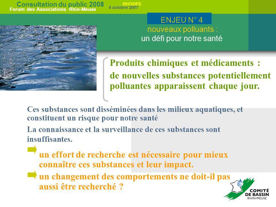 Consultation du public 2008 Forum des Associations Rhin-Meuse 4 octobre 2007 RHODES Produits chimiques et médicaments : de nouvelles substances potent