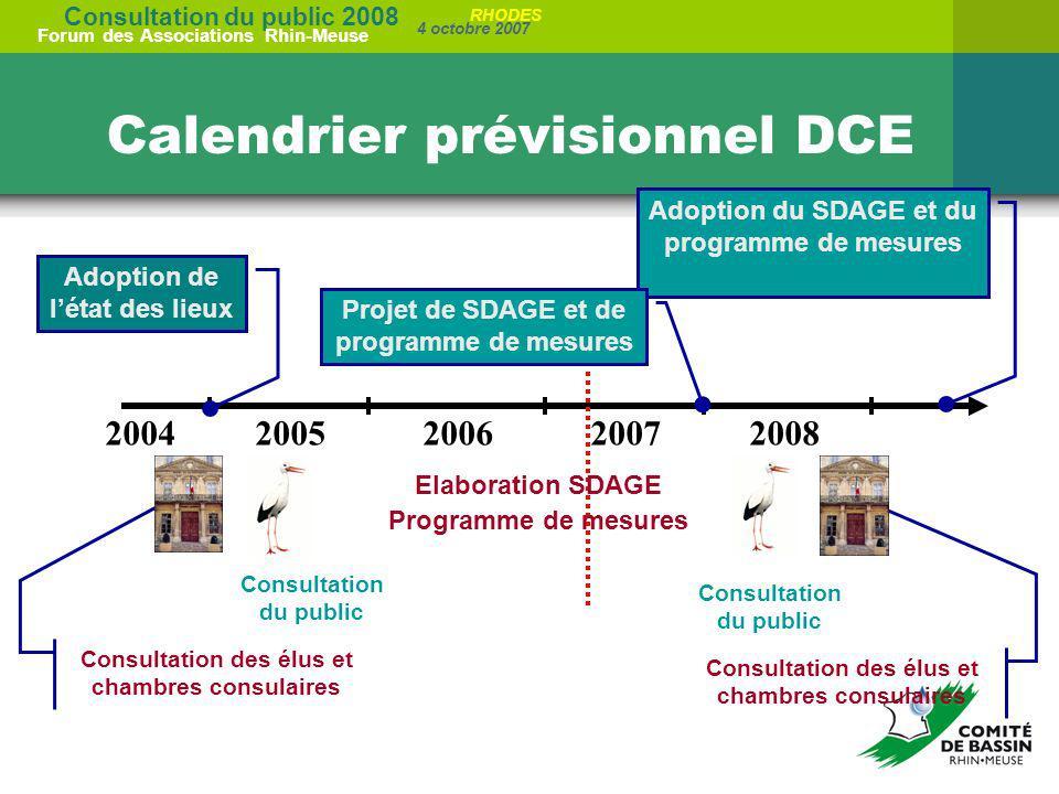 Consultation du public 2008 Forum des Associations Rhin-Meuse 4 octobre 2007 RHODES 20042005200720062008 Calendrier prévisionnel DCE Consultation du p