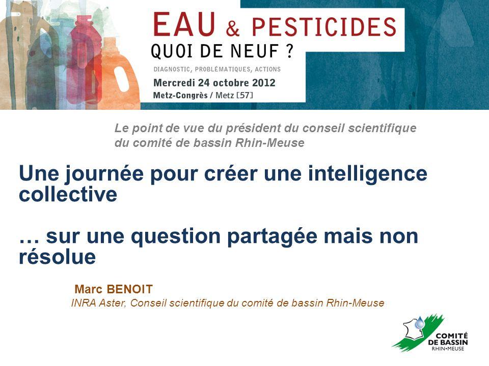 Une journée pour créer une intelligence collective … sur une question partagée mais non résolue Marc BENOIT Le point de vue du président du conseil sc