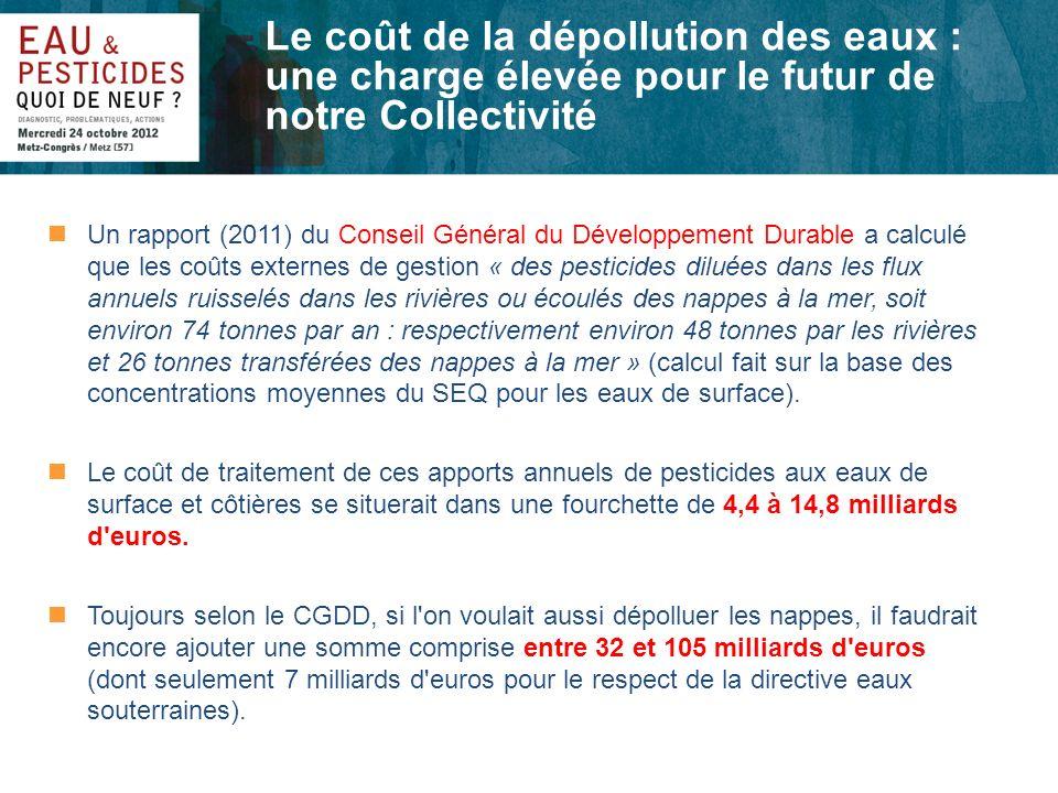 nUn rapport (2011) du Conseil Général du Développement Durable a calculé que les coûts externes de gestion « des pesticides diluées dans les flux annu