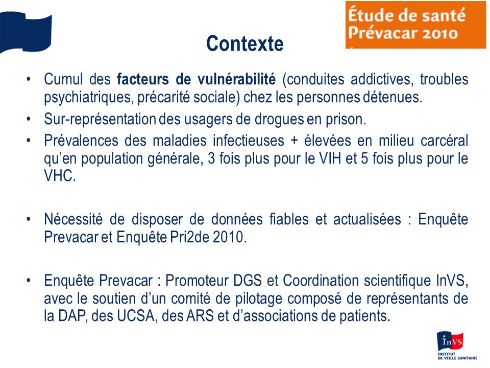 Contexte Cumul des facteurs de vulnérabilité (conduites addictives, troubles psychiatriques, précarité sociale) chez les personnes détenues. Sur-repré