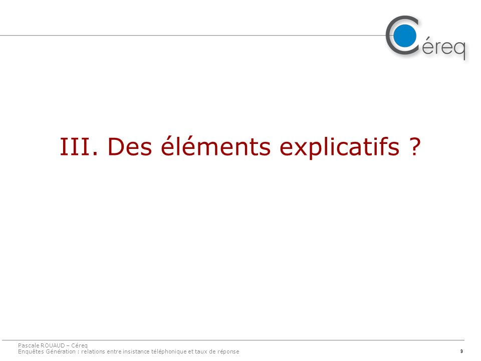 9 III. Des éléments explicatifs .