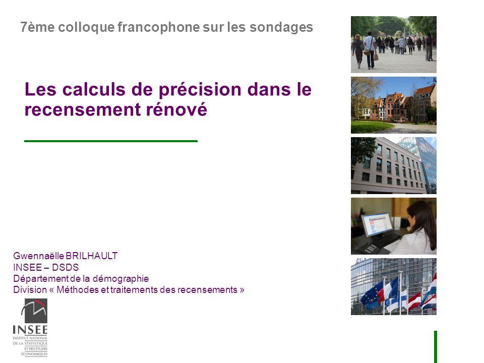 Gwennaëlle BRILHAULT INSEE – DSDS Département de la démographie Division « Méthodes et traitements des recensements » 7ème colloque francophone sur le