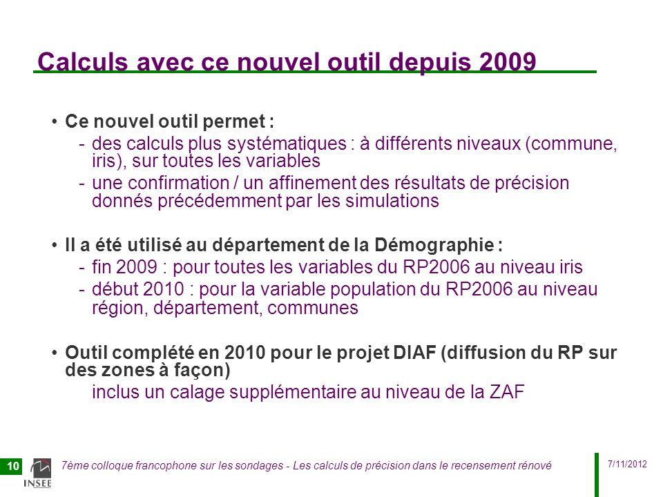 7/11/2012 7ème colloque francophone sur les sondages - Les calculs de précision dans le recensement rénové 10 Calculs avec ce nouvel outil depuis 2009