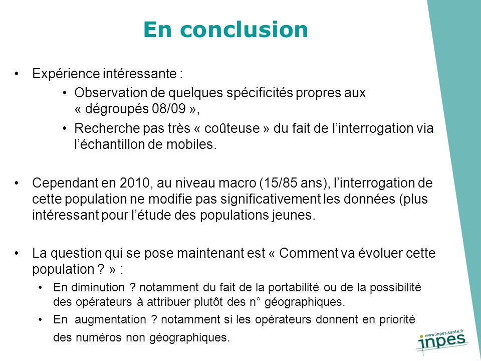 En conclusion Expérience intéressante : Observation de quelques spécificités propres aux « dégroupés 08/09 », Recherche pas très « coûteuse » du fait
