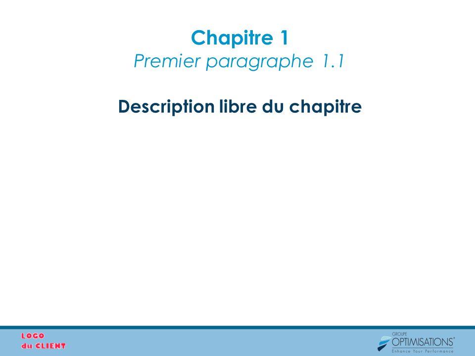 Chapitre 1 Premier paragraphe 1.1 Description libre du chapitre