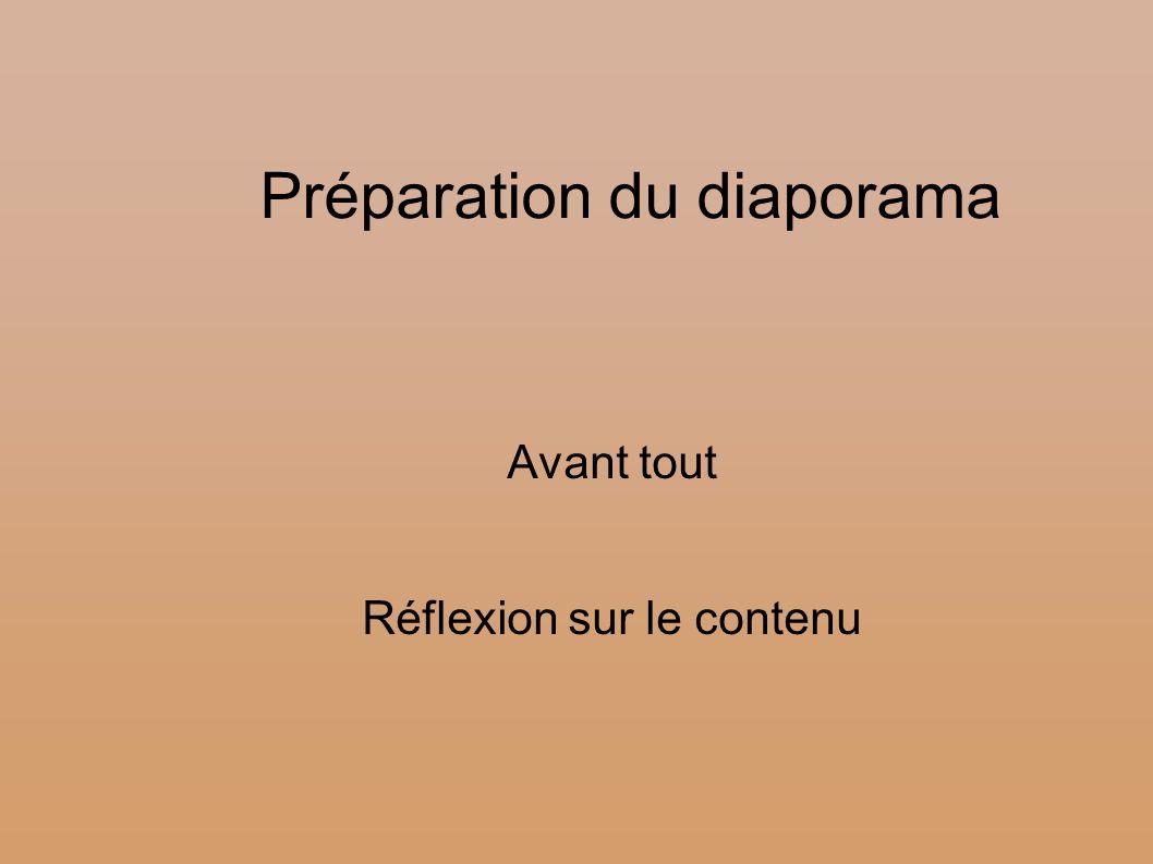 Préparation du diaporama Avant tout Réflexion sur le contenu