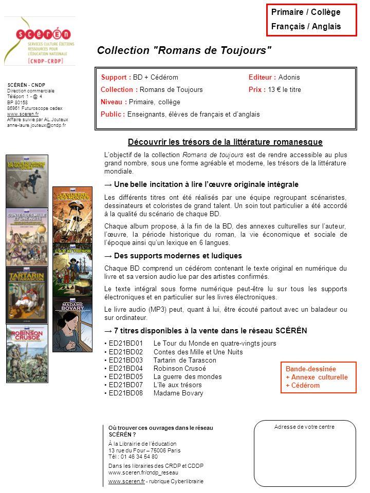 SCÉRÉN - CNDP Direction commerciale Téléport 1 - @ 4 BP 80158 86961 Futuroscope cedex www.sceren.fr Affaire suivie par AL.Jouteux anne-laure.jouteux@cndp.fr NOUVEAUTÉ – Avril 2007 La guerre des mondes Support : BD + CédéromEditeur : Adonis Collection : Romans de ToujoursRéférence : ED21BD05 Niveau : Primaire, collège Prix : 13 Public : Enseignants, élèves de français et danglais Où trouver cet ouvrage dans le réseau SCÉRÉN .