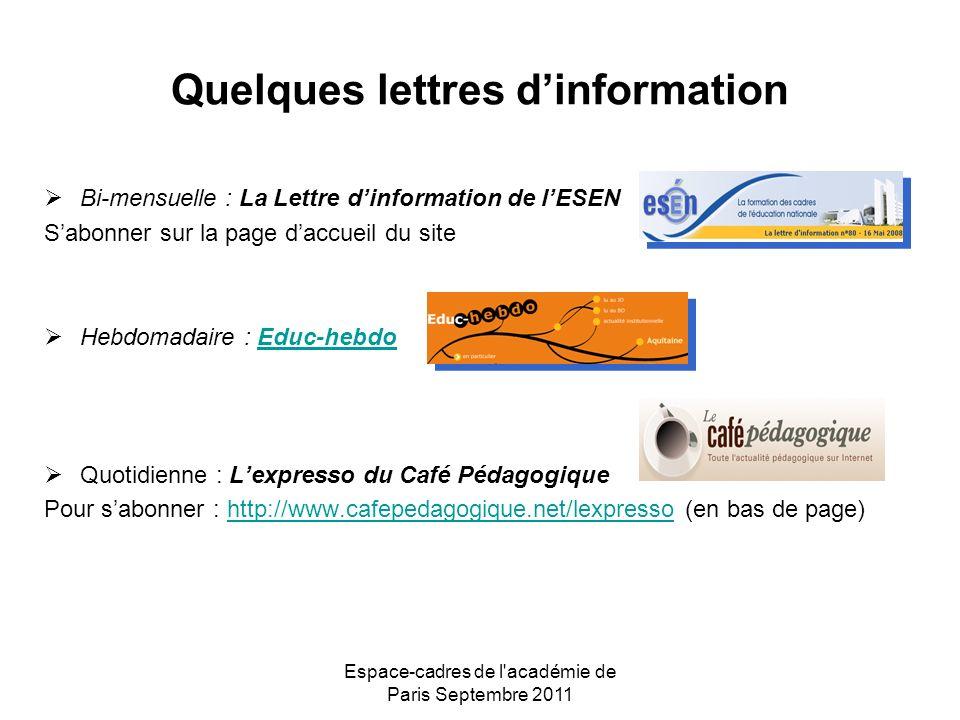 Espace-cadres de l'académie de Paris Septembre 2011 Quelques lettres dinformation Bi-mensuelle : La Lettre dinformation de lESEN Sabonner sur la page
