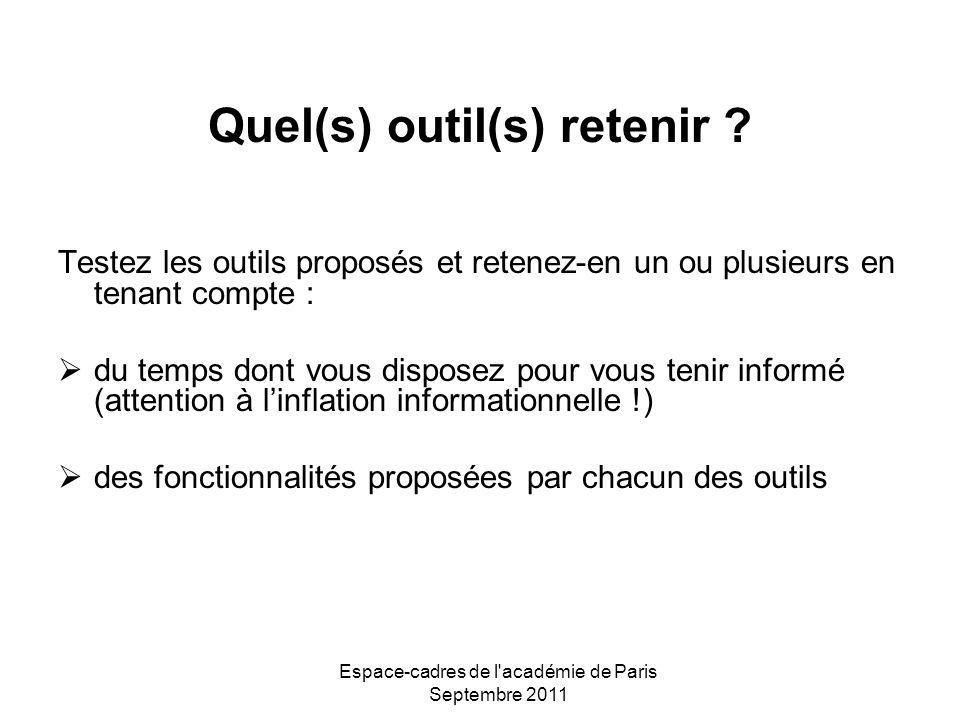Espace-cadres de l'académie de Paris Septembre 2011 Quel(s) outil(s) retenir ? Testez les outils proposés et retenez-en un ou plusieurs en tenant comp