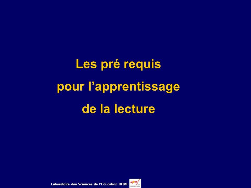 Les pré requis pour lapprentissage de la lecture Laboratoire des Sciences de lEducation UPMF