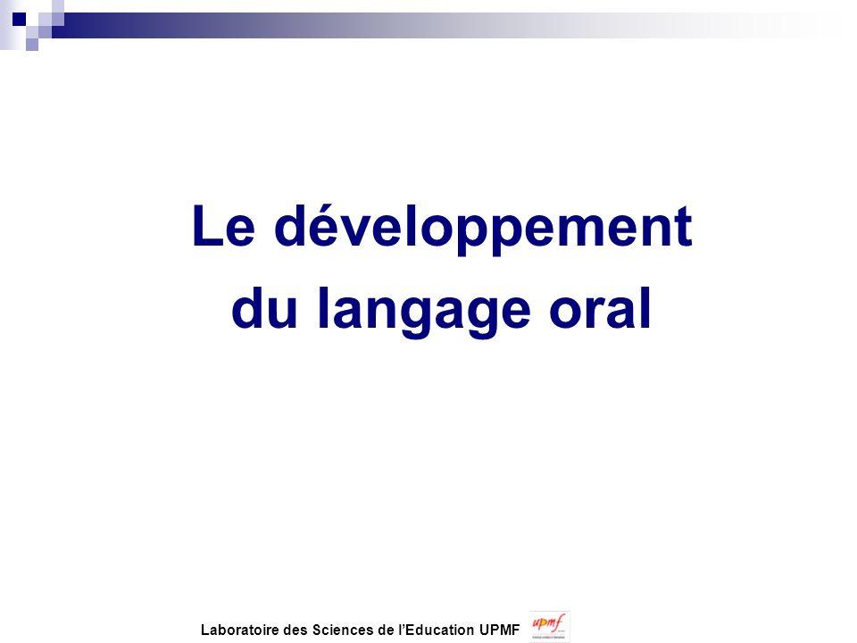 Le développement du langage oral Laboratoire des Sciences de lEducation UPMF
