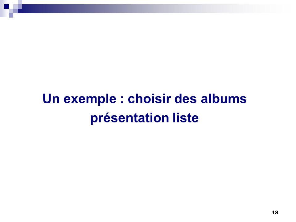 18 Un exemple : choisir des albums présentation liste