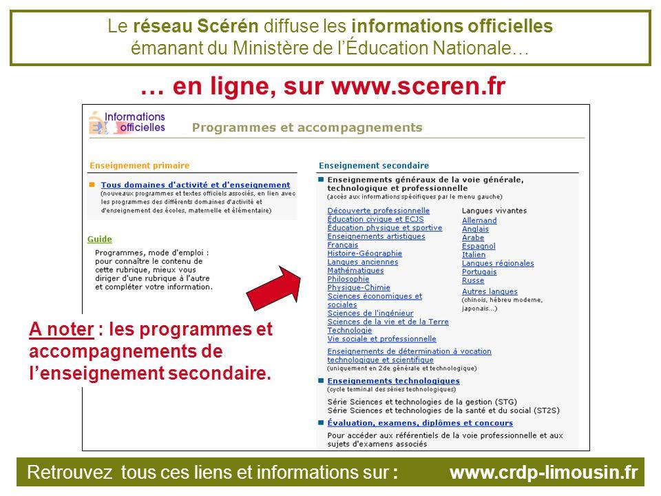 Le réseau Scérén diffuse les informations officielles émanant du Ministère de lÉducation Nationale… A noter : les programmes et accompagnements de lenseignement secondaire.