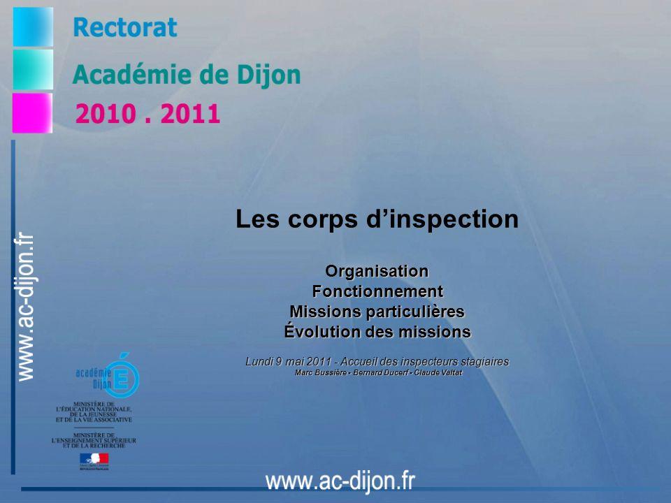rganisation Fonctionnement Missions particulières Évolution des missions Lundi 9 mai 2011 - Accueil des inspecteurs stagiaires Marc Bussière - Bernard