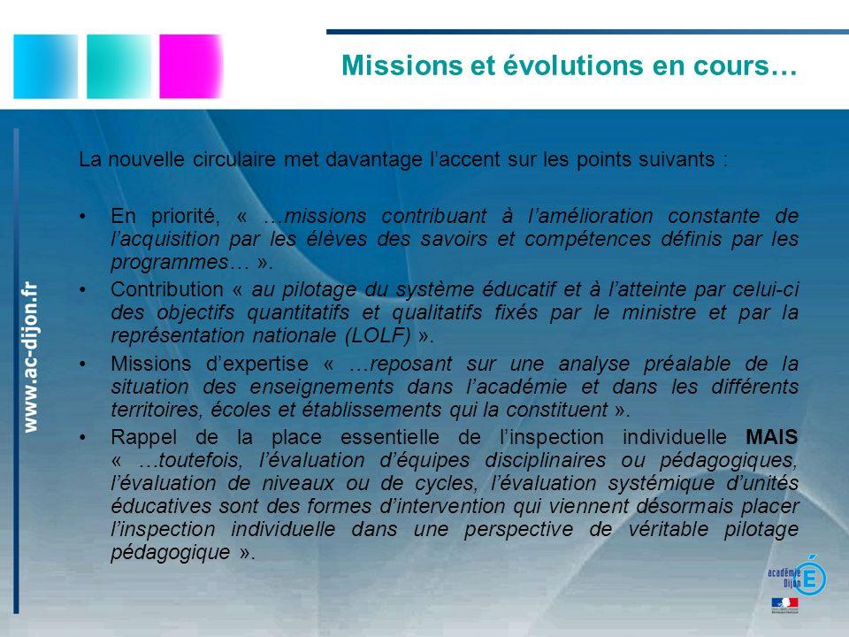 Missions et évolutions en cours… La nouvelle circulaire met davantage laccent sur les points suivants : En priorité, « …missions contribuant à lamélio