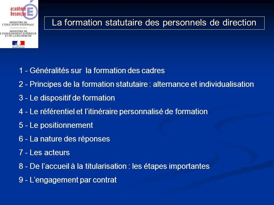 La formation statutaire des personnels de direction 1 - Généralités sur la formation des cadres 2 - Principes de la formation statutaire : alternance