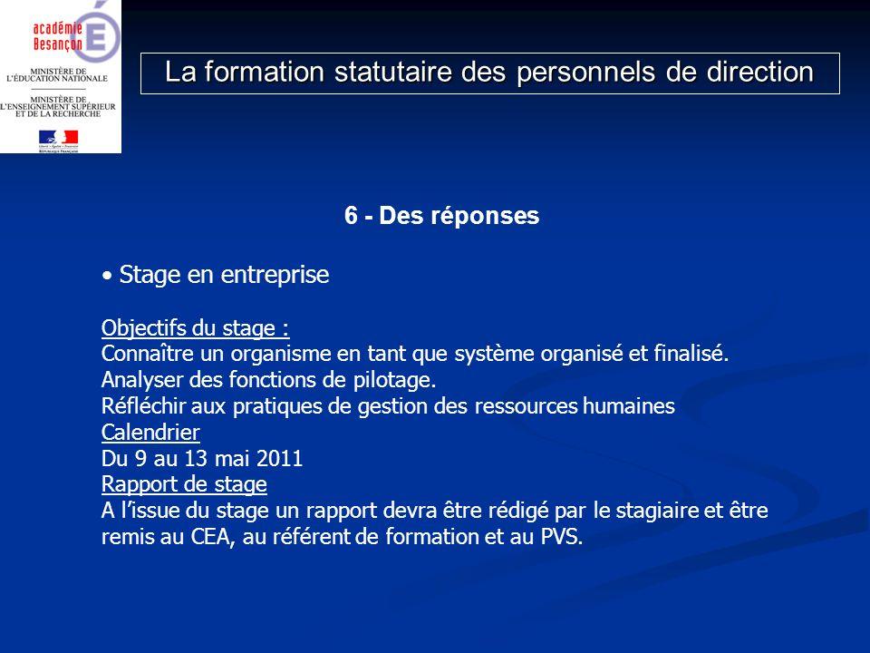 6 - Des réponses Stage en entreprise Objectifs du stage : Connaître un organisme en tant que système organisé et finalisé. Analyser des fonctions de p