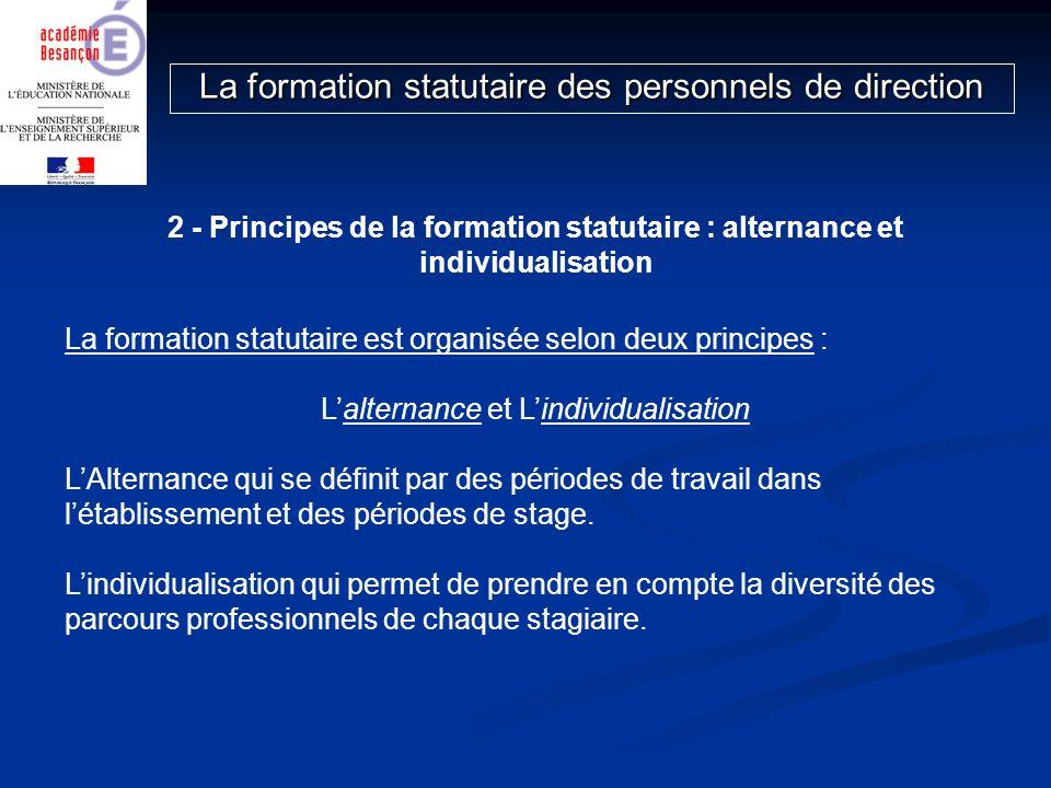 2 - Principes de la formation statutaire : alternance et individualisation La formation statutaire est organisée selon deux principes : Lalternance et