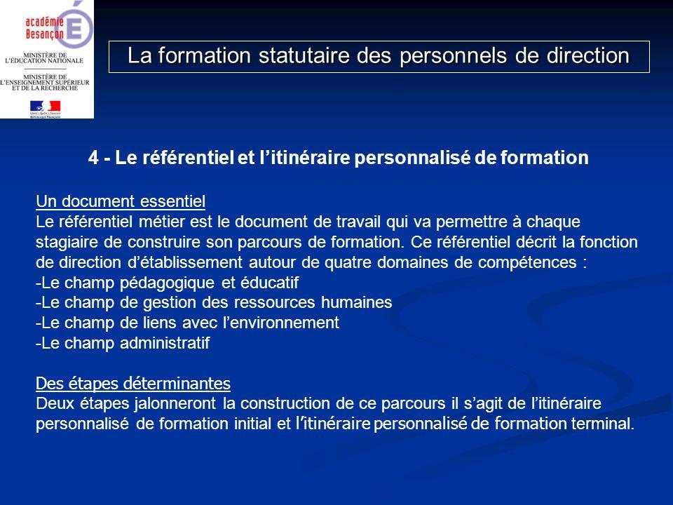 4 - Le référentiel et litinéraire personnalisé de formation Un document essentiel Le référentiel métier est le document de travail qui va permettre à