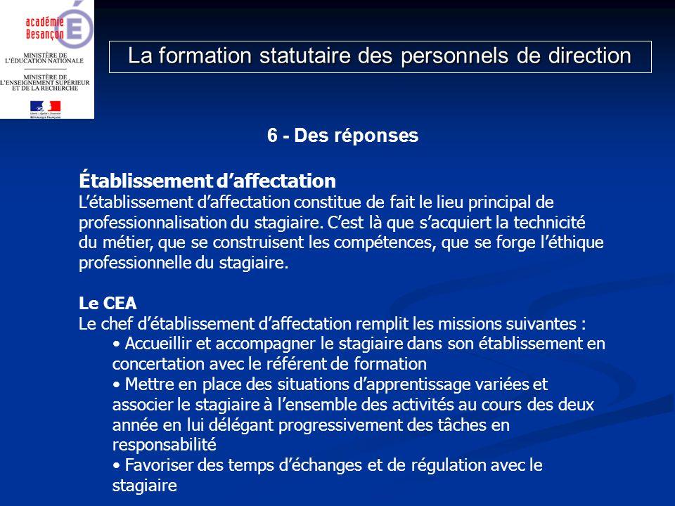 6 - Des réponses Établissement daffectation Létablissement daffectation constitue de fait le lieu principal de professionnalisation du stagiaire. Cest