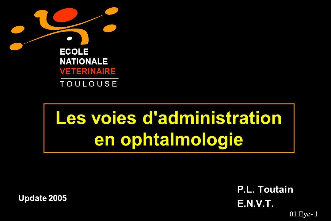 01.Eye- 32 Administration par voie générale des antibiotiques (1) Pénicilline –choisir les plus lipophiles : ex.