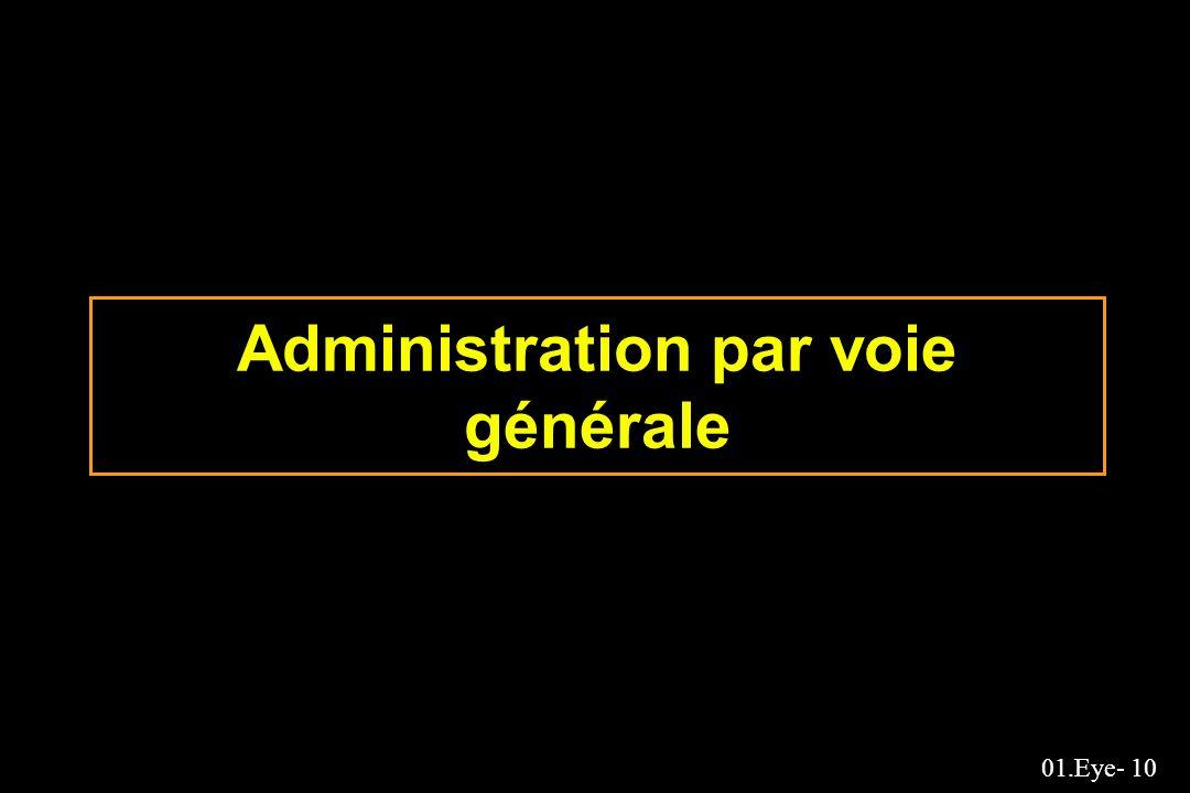 01.Eye- 10 Administration par voie générale