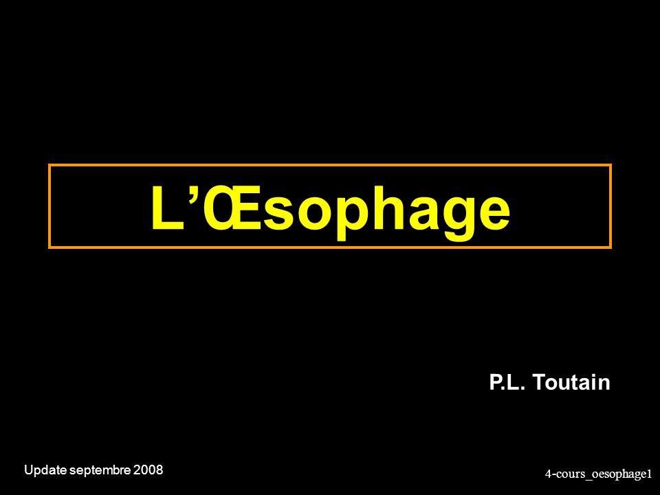 4-cours_oesophage2 Oesophage Passe à travers le diaphragme et entre dans lestomac au voisinage du coeur;