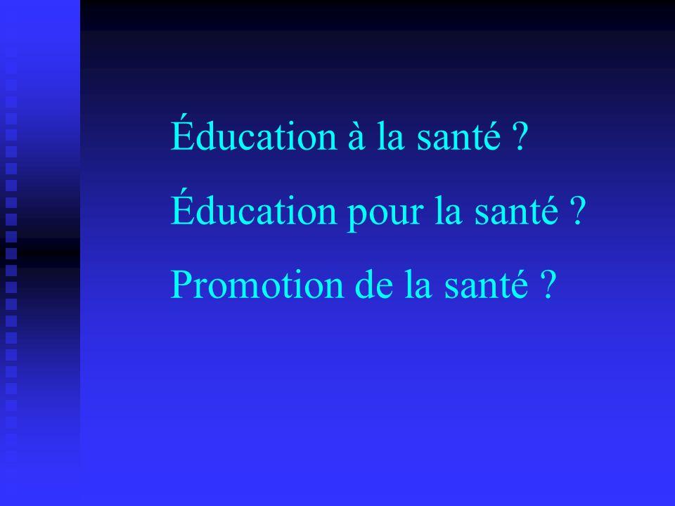 Éducation à la santé ? Éducation pour la santé ? Promotion de la santé ?