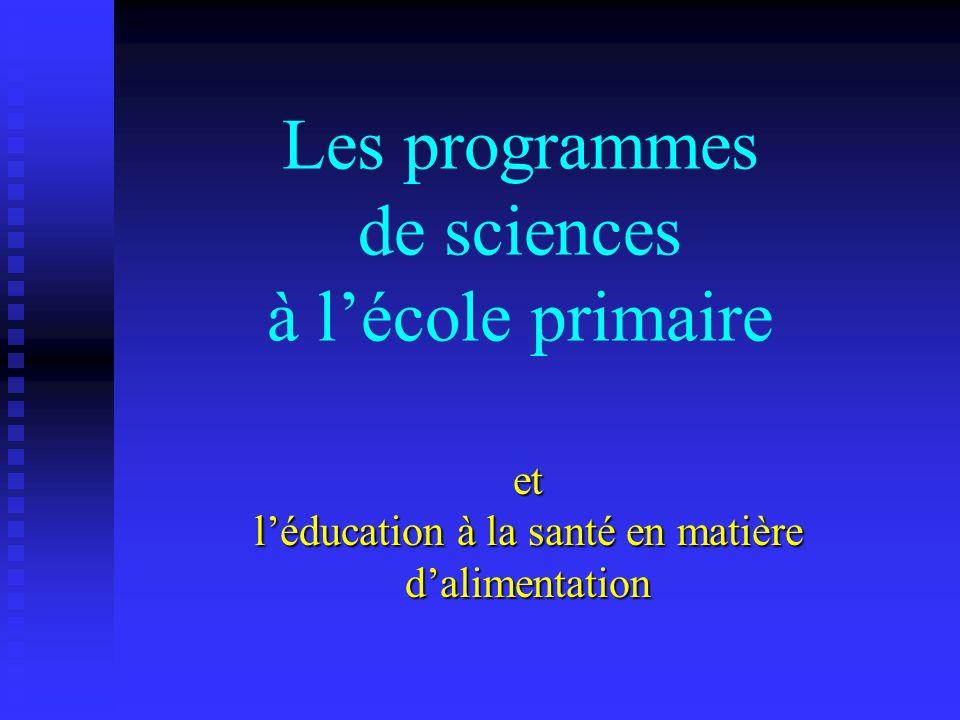 Les programmes de sciences à lécole primaire et léducation à la santé en matière dalimentation