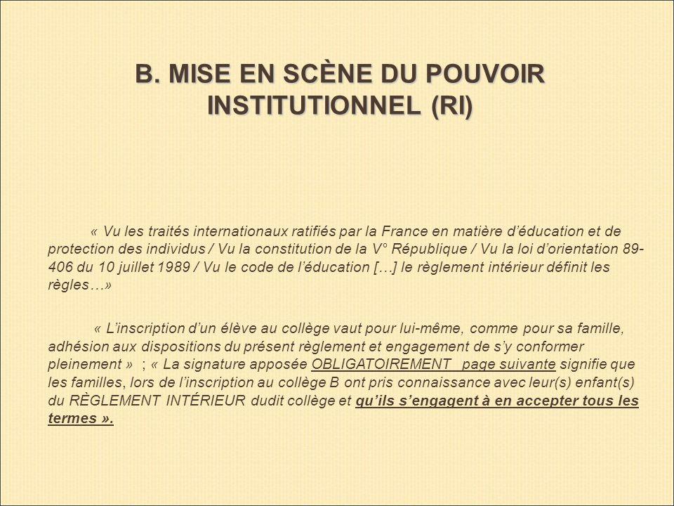 B. MISE EN SCÈNE DU POUVOIR INSTITUTIONNEL (RI) « Vu les traités internationaux ratifiés par la France en matière déducation et de protection des indi