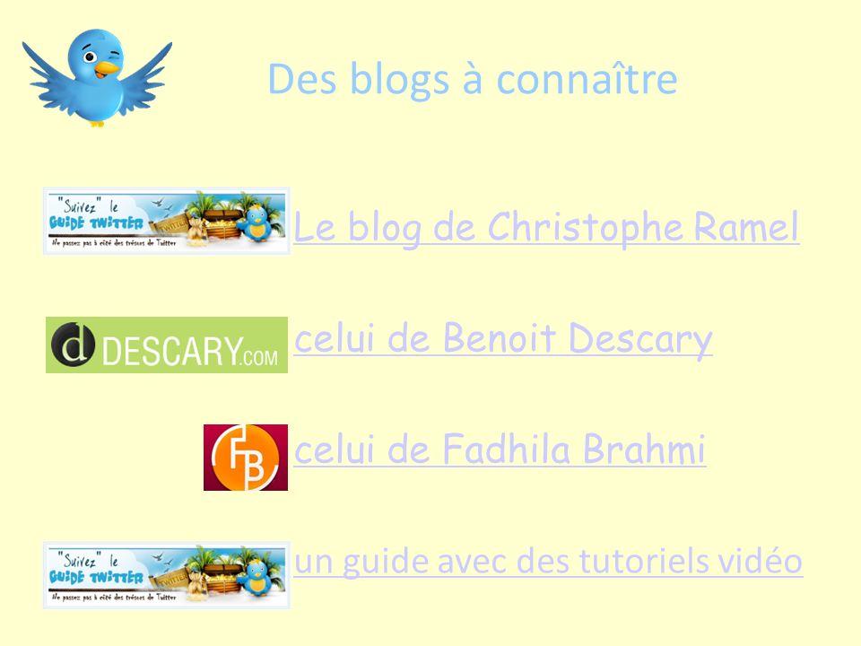 Le blog de Christophe Ramel celui de Benoit Descary celui de Fadhila Brahmi un guide avec des tutoriels vidéo Des blogs à connaître