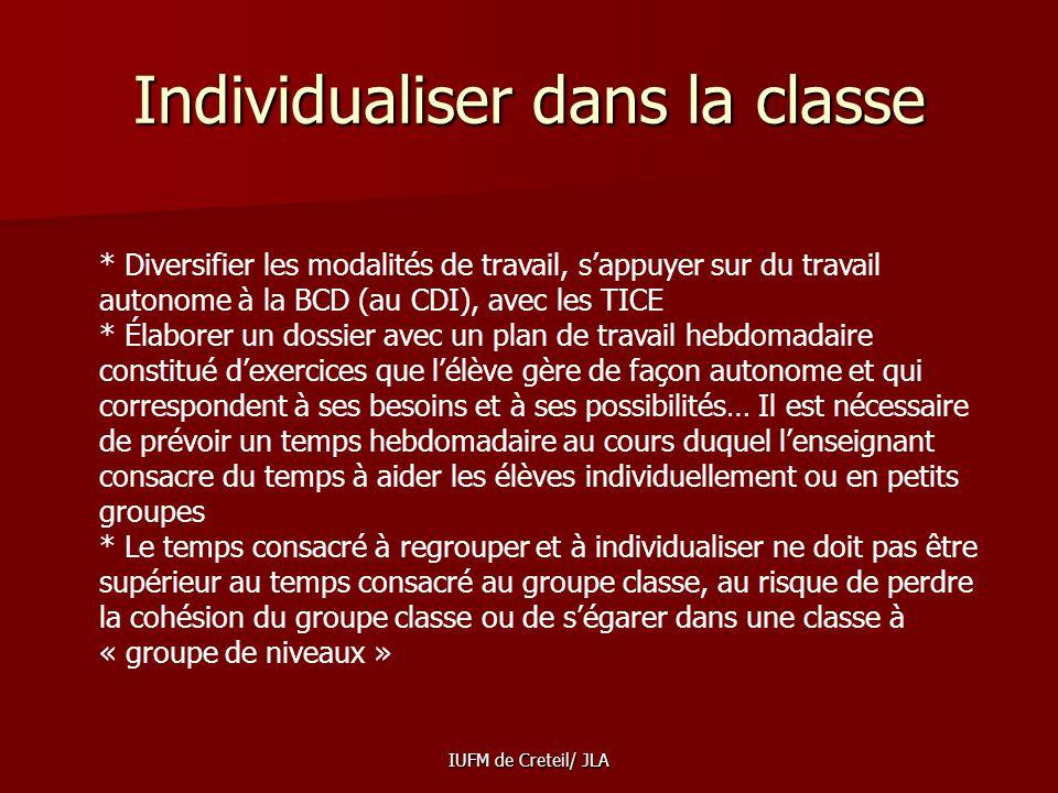 IUFM de Creteil/ JLA Personnaliser dans la classe Il est possible de solliciter prioritairement, à certains moments, quelques élèves en fonction dobje