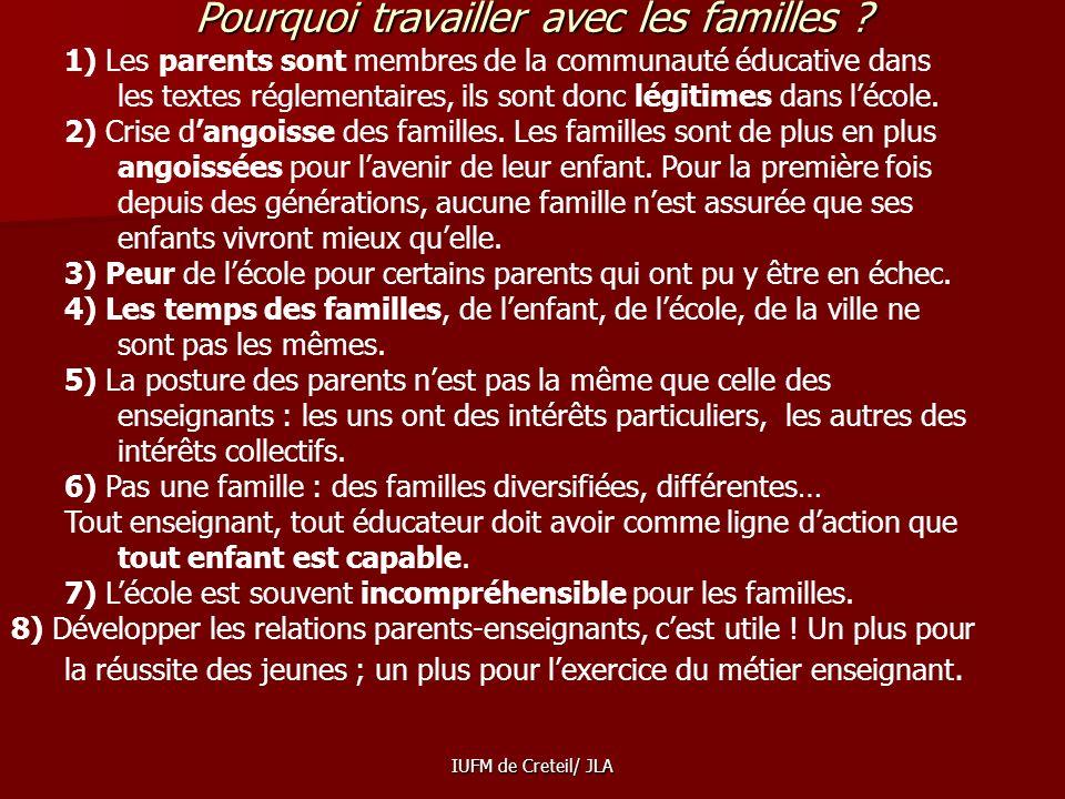 IUFM de Creteil/ JLA LENJEU DU TRAVAIL AVEC LES FAMILLES * Faire adhérer la famille à la dynamique de laide personnalisée est indispensable * Les expé