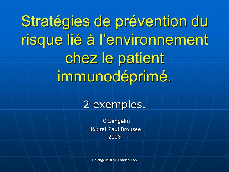C Sengelin IFSI Charles Foix Stratégies de prévention du risque lié à lenvironnement chez le patient immunodéprimé.