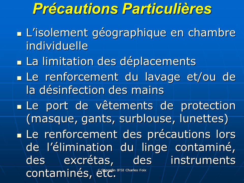 C Sengelin IFSI Charles Foix Détermination des Mesures dIsolement à prendre (Suite) La localisation et la gravité de l infection La localisation et la