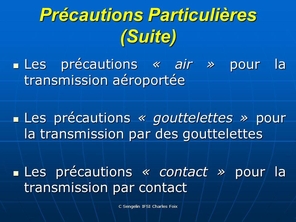 C Sengelin IFSI Charles Foix Précautions Particulières Lisolement géographique en chambre individuelle Lisolement géographique en chambre individuelle