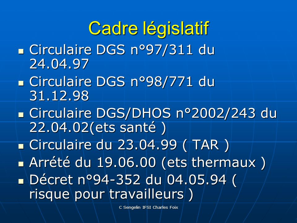 C Sengelin IFSI Charles Foix Facteurs favorisants/exposition à risque Cancer / hémopathie Cancer / hémopathie Cortico immunosuppression Cortico immuno