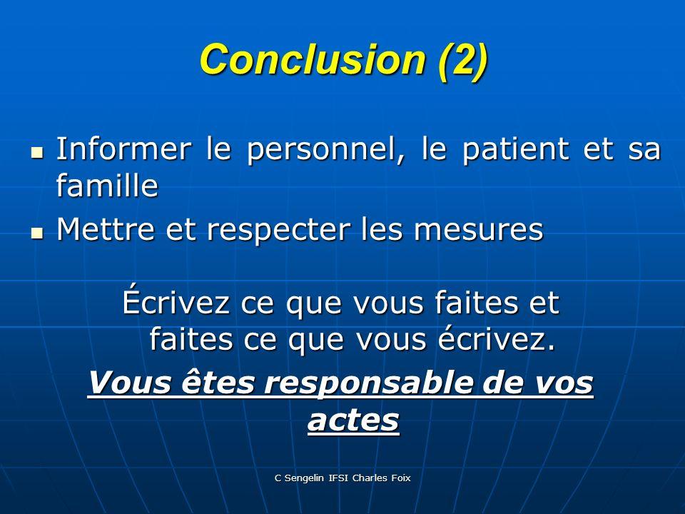C Sengelin IFSI Charles Foix Conclusion (1) La prévention de la légionellose passe par un entretien rigoureux, compatible et suivi des installations à