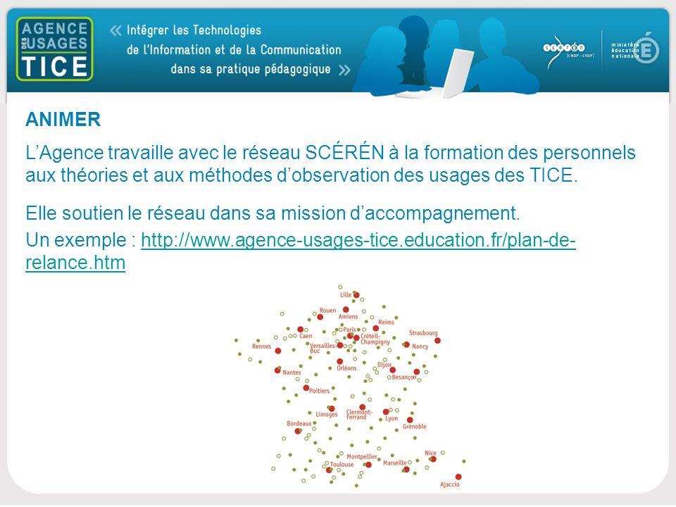 Bonjour ANIMER LAgence travaille avec le réseau SCÉRÉN à la formation des personnels aux théories et aux méthodes dobservation des usages des TICE.