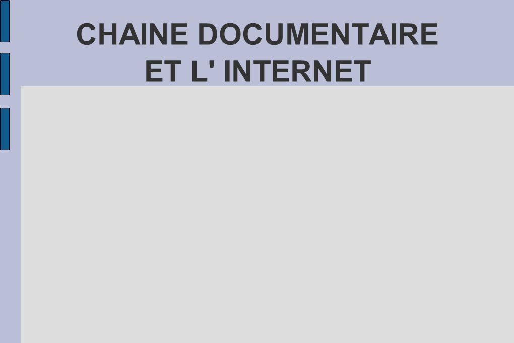 CHAINE DOCUMENTAIRE ET L INTERNET